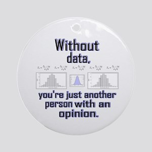 Without Data... Ornament (round)