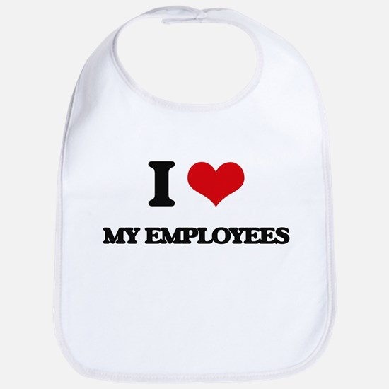 I love My Employees Bib