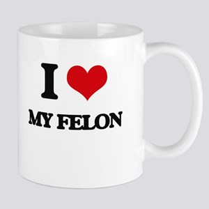 I Love My Felon Mugs