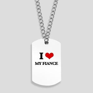 I Love My Fiance Dog Tags