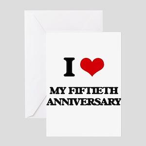 I Love My Fiftieth Anniversary Greeting Cards