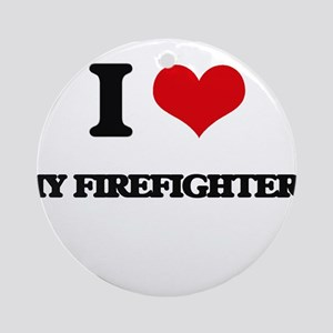 I Love My Firefighters Ornament (Round)