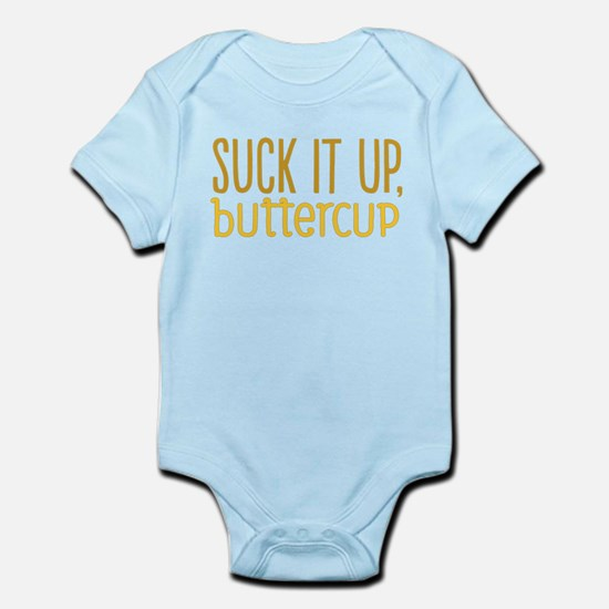 Suck It Up Buttercup Body Suit