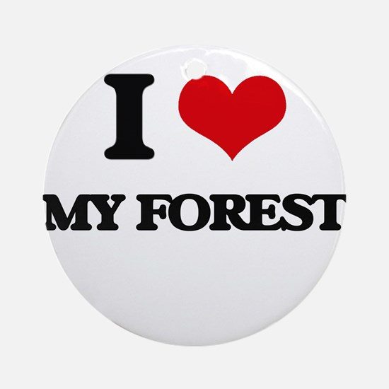 I Love My Forest Ornament (Round)