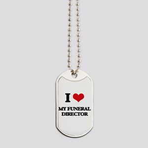 I Love My Funeral Director Dog Tags