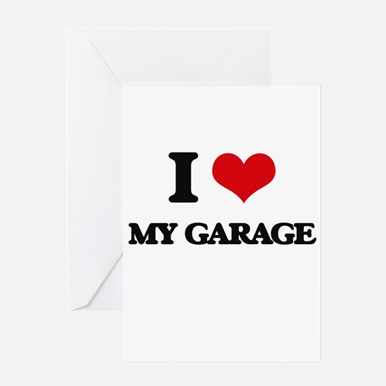 I Love My Garage Greeting Cards