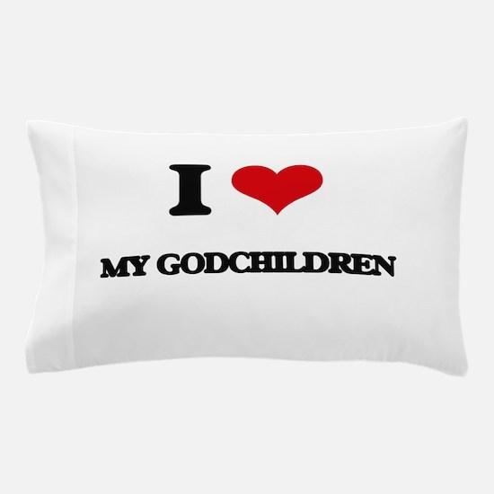 I Love My Godchildren Pillow Case