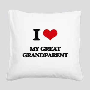 I Love My Great Grandparent Square Canvas Pillow