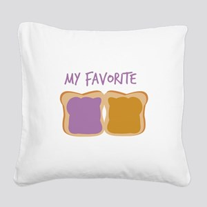 My Favorite Square Canvas Pillow
