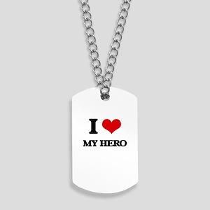 I Love My Hero Dog Tags