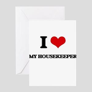 I Love My Housekeeper Greeting Cards