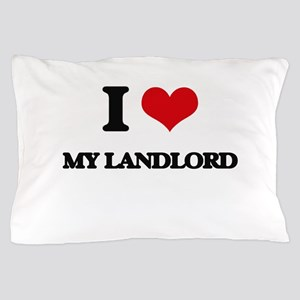 I Love My Landlord Pillow Case