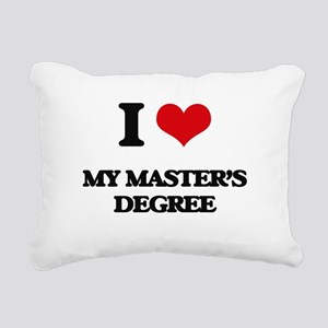 I Love My Master'S Degre Rectangular Canvas Pillow