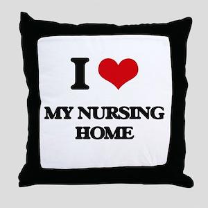 I Love My Nursing Home Throw Pillow