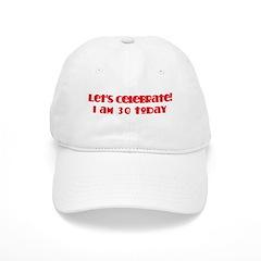 Celebrate: 30 birthday Baseball Cap