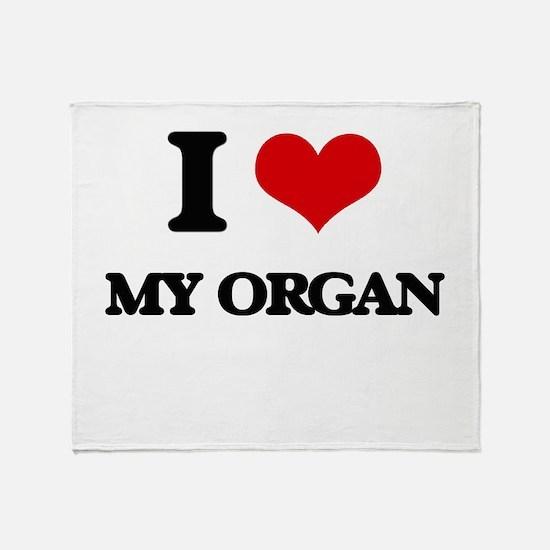 I Love My Organ Throw Blanket