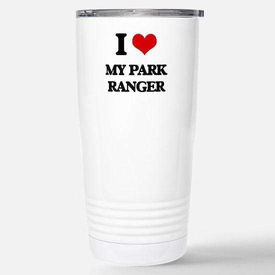 I Love My Park Ranger Stainless Steel Travel Mug