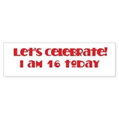 Celebrate: 16 birthday Bumper Bumper Sticker