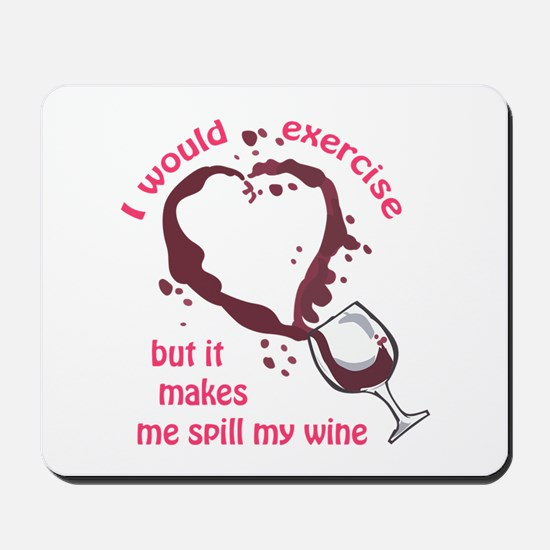 EXERCISE AND SPILLED WINE Mousepad