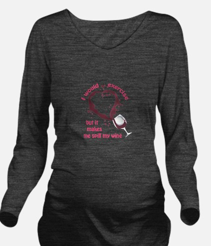 EXERCISE AND SPILLED WINE Long Sleeve Maternity T-