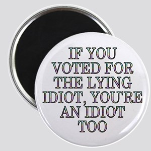"If you voted for the lying... (2.25"" magnet)"