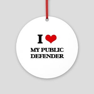 I Love My Public Defender Ornament (Round)