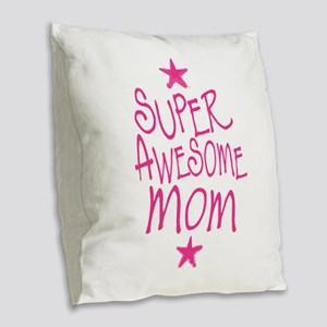 Super Awesome Mom Burlap Throw Pillow
