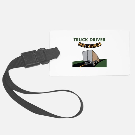 TRUCK DRIVER RETIRED Luggage Tag