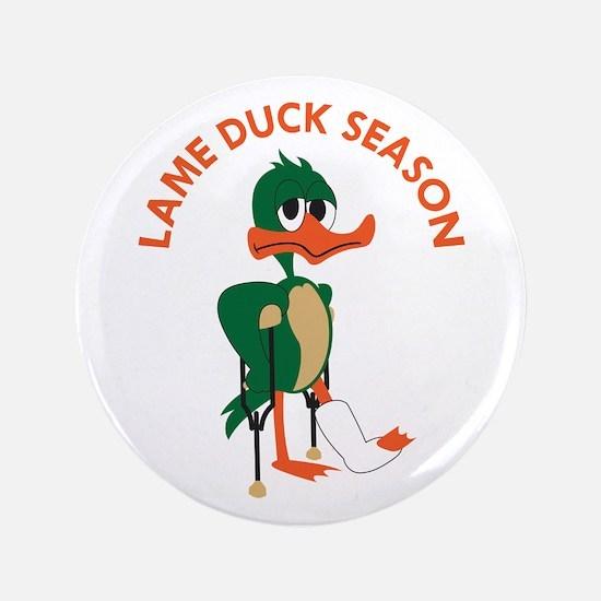 "LAME DUCK SEASON 3.5"" Button"
