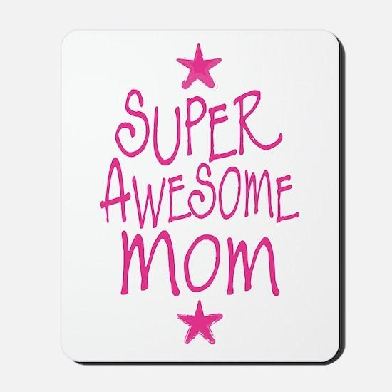 Super Awesome Mom Mousepad