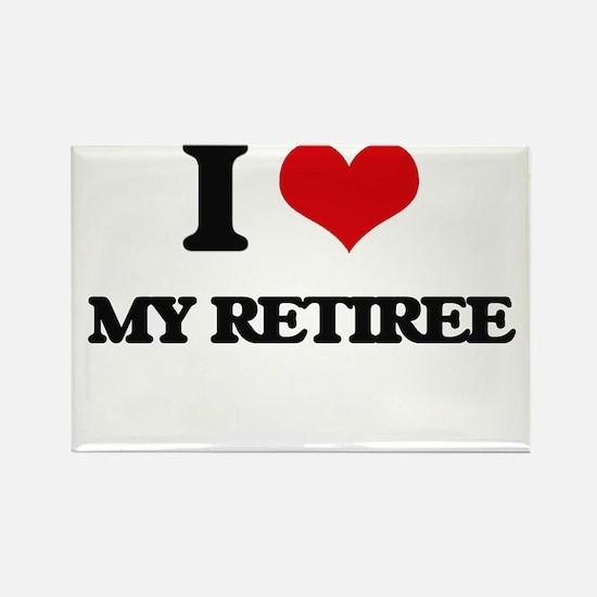 I Love My Retiree Magnets