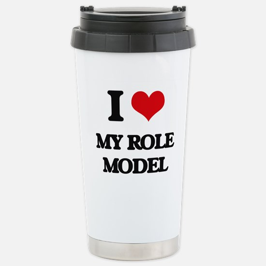 I Love My Role Model Stainless Steel Travel Mug