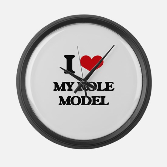 I Love My Role Model Large Wall Clock