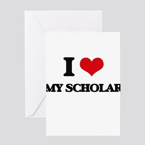 I Love My Scholar Greeting Cards