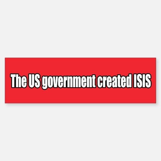 Us Government Created Isis Bumper Bumper Bumper Sticker