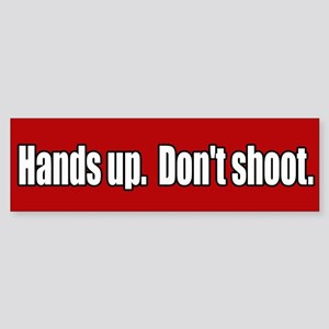 Hands Up Don't Shoot Bumper Sticker