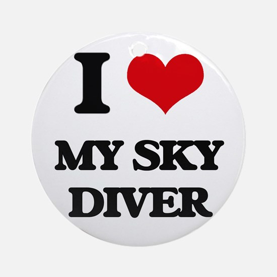 I love My Sky Diver Ornament (Round)