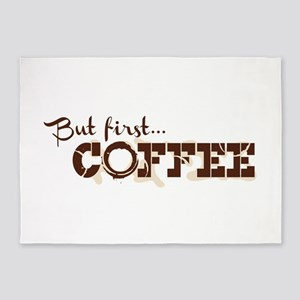 But First Coffee 5'x7'Area Rug
