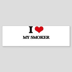 I love My Smoker Bumper Sticker