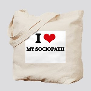 I love My Sociopath Tote Bag