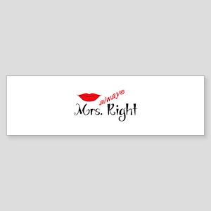 MRS ALWAYS RIGHT Bumper Sticker