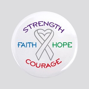 "HOPE FAITH COURAGE STRENGTH 3.5"" Button"