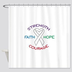HOPE FAITH COURAGE STRENGTH Shower Curtain