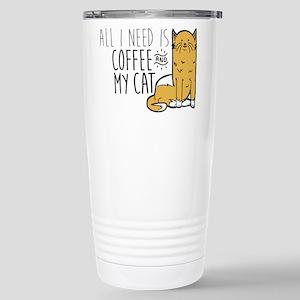 All I Need Is Cof 16 oz Stainless Steel Travel Mug