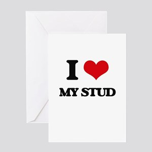 I love My Stud Greeting Cards