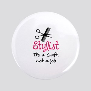 "STYLIST ITS A CRAFT 3.5"" Button"