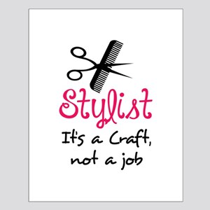 STYLIST ITS A CRAFT Posters