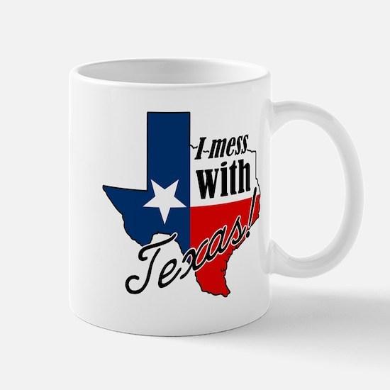Cute Mess with texas Mug