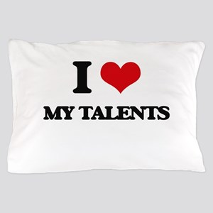 I love My Talents Pillow Case