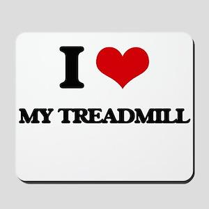 I love My Treadmill Mousepad